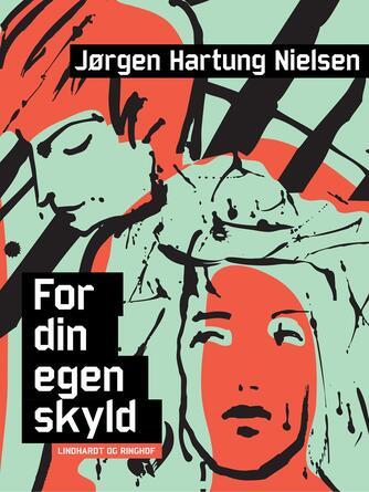 Jørgen Hartung Nielsen: For din egen skyld