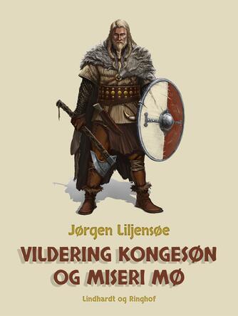 Jørgen Liljensøe: Vildering Kongesøn og Miseri Mø