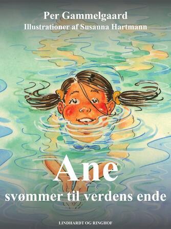 Per Gammelgaard: Ane svømmer til verdens ende