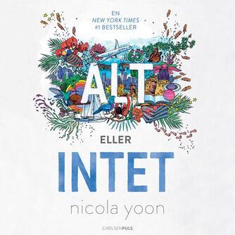 Nicola Yoon: Alt eller intet