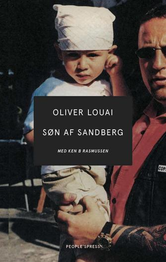 Oliver Louai, Ken B. Rasmussen: Oliver Louai - søn af Sandberg