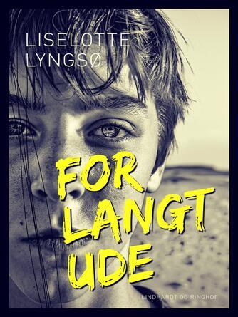 Liselotte Lyngsø: For langt ude