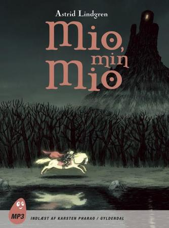 Astrid Lindgren: Mio, min Mio (Ved Karsten Pharao)