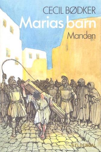 Cecil Bødker: Marias barn - manden