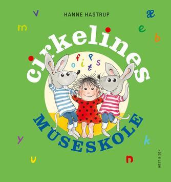 Hanne Hastrup: Cirkelines museskole