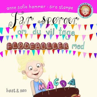 Anne Sofie Hammer (f. 1972-02-05): Far spørger, om du vil tage flødeboller med