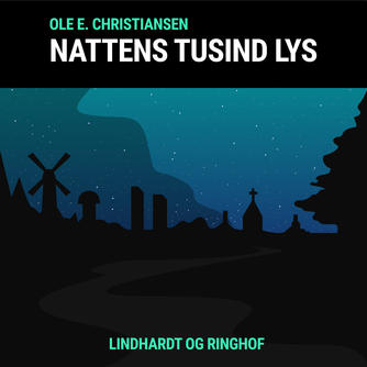 Ole E. Christiansen (f. 1935): Nattens tusind lys