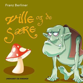 Franz Berliner: Ville og de sære