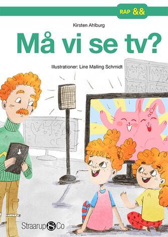 Kirsten Ahlburg: Må vi se tv?