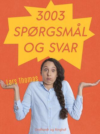 Lars Thomas: 3003 spørgsmål og svar : quiz for hele familien