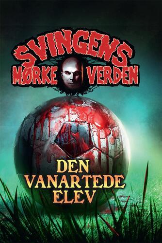 Arne Svingen: Den vanartede elev