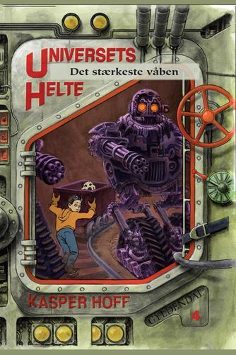 Kasper Hoff: Universets helte - det stærkeste våben