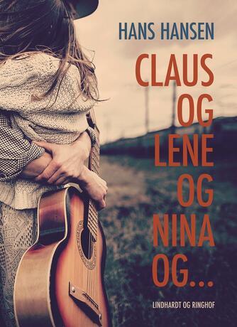 Hans Hansen (f. 1939): Claus og Lene og Nina og -