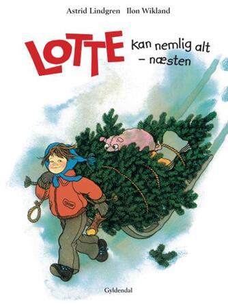 Astrid Lindgren: Lotte kan nemlig alt - næsten