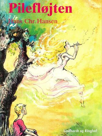 Hans Chr. Hansen (f. 1949): Pilefløjten