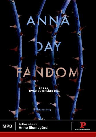 Anna Day: Fandom : pas på, hvad du ønsker dig