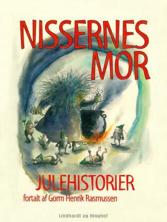 Gorm H. Rasmussen (f. 1955): Nissernes mor : julehistorier
