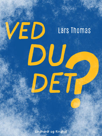 Lars Thomas: Ved du det? : 2280 spørgsmål og svar : quiz for hele familien (2280 spørgsmål)