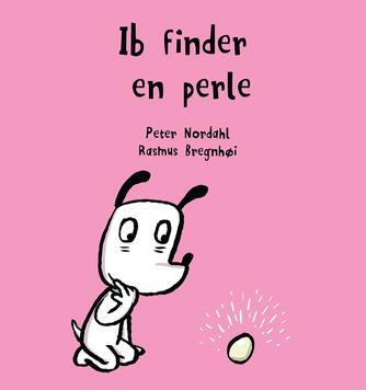 Peter Nordahl, Rasmus Bregnhøi: Ib finder en perle