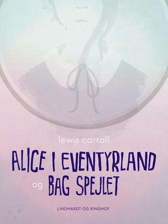 Lewis Carroll: Alice i Eventyrland (Ved Dianna Vangsaa)