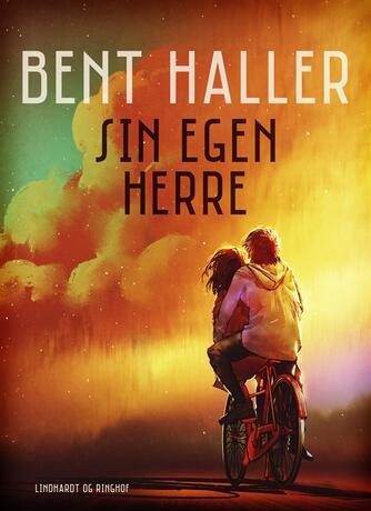 Bent Haller: Sin egen herre