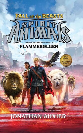 Jonathan Auxier: Spirit animals - flammebølgen