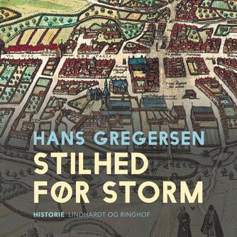 Hans Gregersen (f. 1946): Stilhed før storm