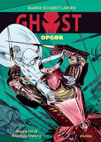 Bjarke Schjødt Larsen: Ghost - opgør