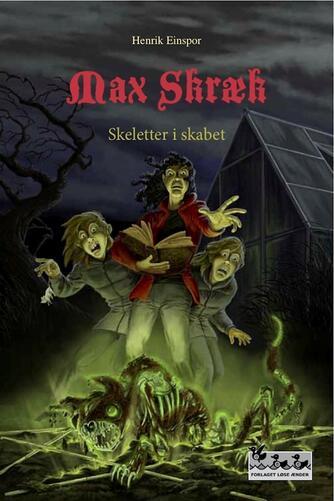 Henrik Einspor: Max Skræk. 7, Skeletter i skabet