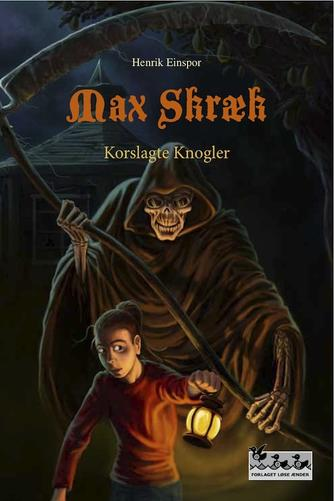 Henrik Einspor: Max Skræk. 3, Korslagte Knogler