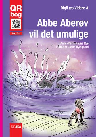 Anne-Mette Navne Rye: Abbe Aberøv vil det umulige