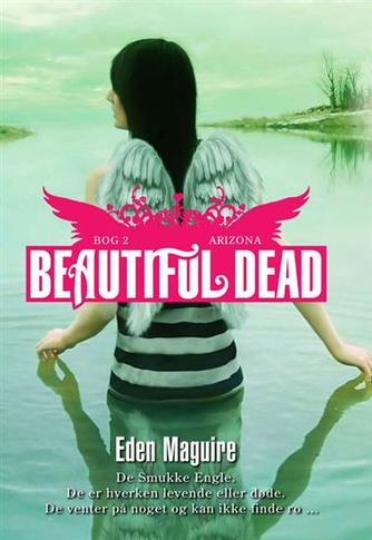 Eden Maguire: Beautiful dead. Bog 2, Arizona