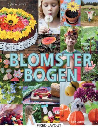 Sabine Lemire: Blomsterbogen