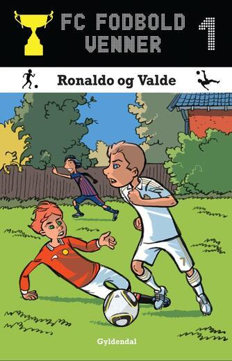 Lars Bøgeholt Pedersen: Ronaldo og Valde