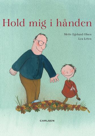 Mette Egelund Olsen, Lea Letén: Hold mig i hånden