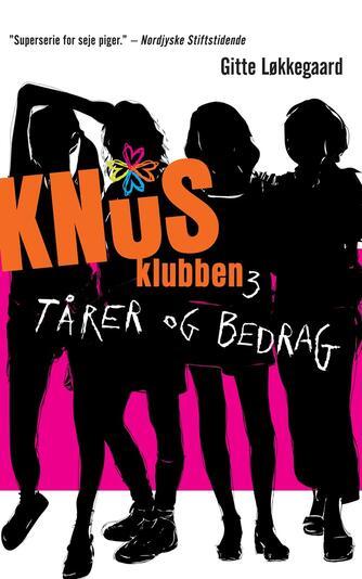 Gitte Løkkegaard: Knus-klubben. 3, Tårer og bedrag