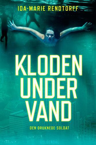 Ida-Marie Rendtorff: Den druknede soldat