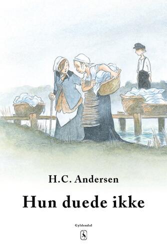 H. C. Andersen (f. 1805): Hun duede ikke