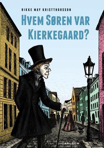 Rikke May Kristthorsson: Hvem Søren var Kierkegaard?