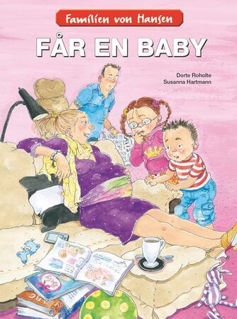 Dorte Roholte: Familien von Hansen får en baby