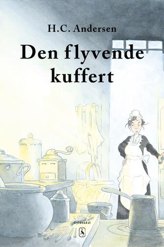 H. C. Andersen (f. 1805): Den flyvende kuffert