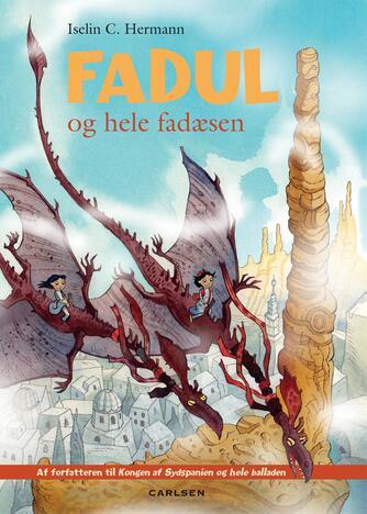 Iselin C. Hermann: Fadul og hele fadæsen : en børnebog