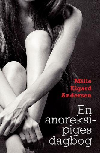 Mille Eigard Andersen: En anoreksipiges dagbog