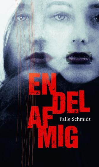 Palle Schmidt (f. 1972): En del af mig
