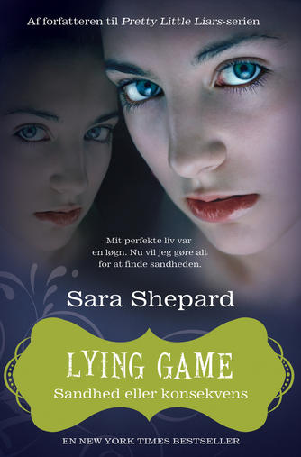 Sara Shepard: Lying game. 2, Sandhed eller konsekvens