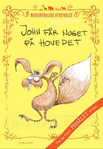 Anders Morgenthaler: John får noget på hovedet