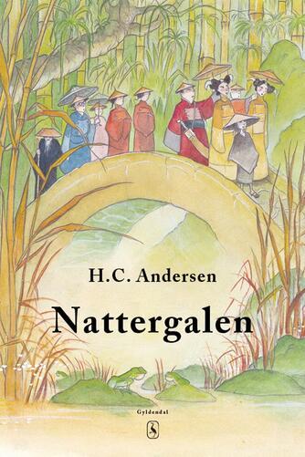 H. C. Andersen (f. 1805): Nattergalen