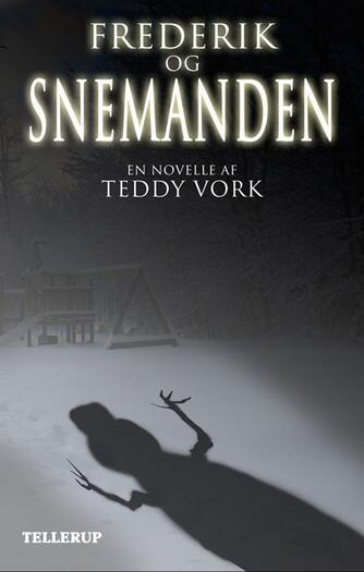 Teddy Vork: Frederik og snemanden : en novelle