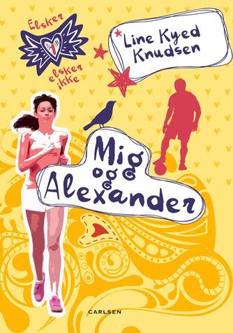 Line Kyed Knudsen: Mig og Alexander