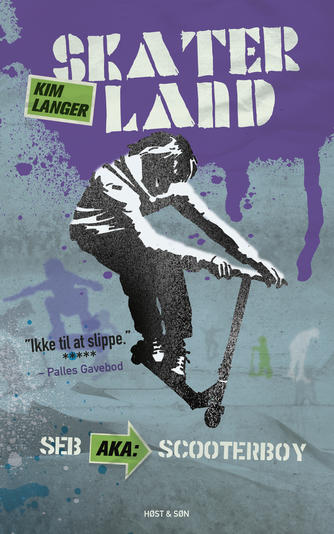 Kim Langer: Skaterland. 3, Seb aka: Scooterboy